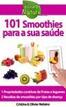 Olivier Rebiere Cristina Rebiere, - 101 Smoothies para a sua saúde [eKönyv: epub,  mobi]