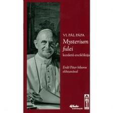 - VI. Pál pápa Mysterium fidei kezdetű enciklikája
