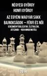 Honfi György Négyesi György - - Az egyéni Magyar Sakk Bajnokságok - férfi és női - (Eredménytáblázatok, életrajzok, játszmák - nem mindenkitől) [eKönyv: pdf]<!--span style='font-size:10px;'>(G)</span-->