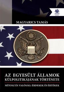 Dr. Magyarics Tamás - Az Egyesült Államok Külpolitikája
