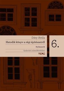 Déry Attila - Hatodik könyv a régi építészetről. Nyílászárók
