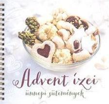 . - Advent ízei - Ünnepi sütemények