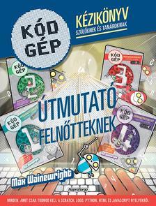 - Kódgép - Kézikönyv szülőknek és tanároknak