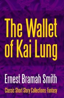 Smith Ernest Bramah - The Wallet of Kai Lung [eKönyv: epub, mobi]