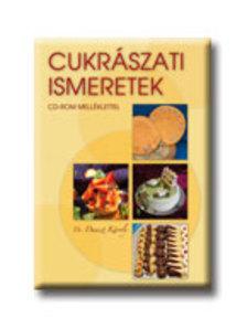 DR. DUNSZT KÁROLY, GYENGE CSABA - KP-2321 CUKRÁSZATI ISMERETEK CD-ROM MELLÉKLETTEL