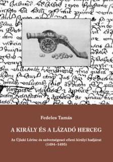 Fedeles Tamás - A király és a lázadó herceg