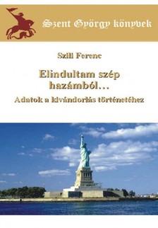 SZILI FERENC - Elindultam szép hazámból... [eKönyv: epub, mobi]