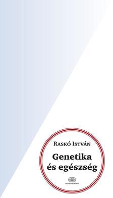 Raskó István - Genetika és egészség