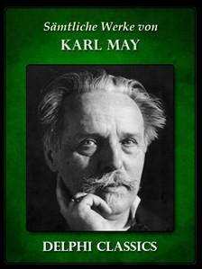 Karl May - Saemtliche Werke von Karl May (Illustrierte) [eKönyv: epub, mobi]