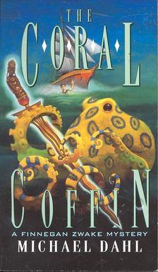 DAHL, MICHAEL - The Coral Coffin [antikvár]