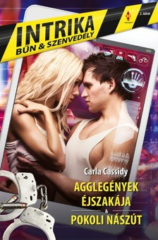 Carla Cassidy - Intrika 2. - Agglegények éjszakája, Pokoli nászút [eKönyv: epub, mobi]