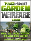 Entertainment HiddenStuff - Plants vs Zombies Garden Warfare Game Tips,  PC,  Wiki,  Codes,  Download Guide [eKönyv: epub,  mobi]