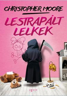 Christopher Moore - Lestrapált lelkek