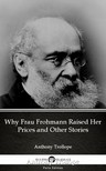 Delphi Classics Anthony Trollope, - Why Frau Frohmann Raised Her Prices and Other Stories by Anthony Trollope (Illustrated) [eKönyv: epub,  mobi]