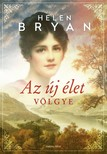 Helen Bryan - Az új élet völgye [eKönyv: epub, mobi]<!--span style='font-size:10px;'>(G)</span-->