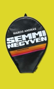 MAROS ANDRÁS - Semmi negyven [eKönyv: epub, mobi]