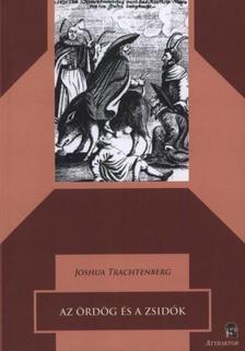 Joshua Trachtenberg - Az ördög és a zsidók ***