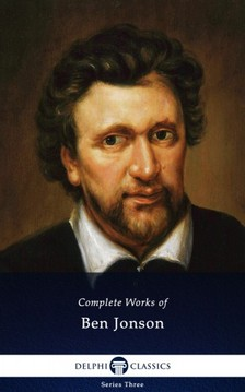 Jonson, Ben - Delphi Complete Works of Ben Jonson (Illustrated) [eKönyv: epub, mobi]