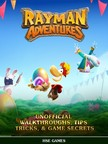 Games HSE - Rayman Adventures Unofficial Walkthroughs,  Tips Tricks,  & Game Secrets [eKönyv: epub,  mobi]