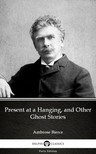 Delphi Classics Ambrose Bierce, - Present at a Hanging,  and Other Ghost Stories by Ambrose Bierce (Illustrated) [eKönyv: epub,  mobi]