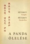 PÉTERFY GERGELY & PÉTERFY-NOVÁK ÉVA - A panda ölelése - Kínai útinapló [eKönyv: epub, mobi]