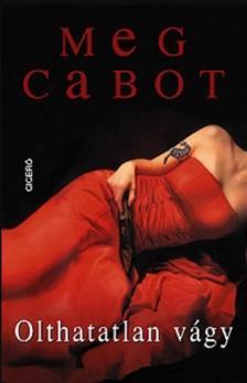 Cabot, Meg - Olthatatlan vágy