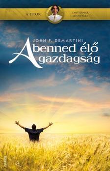 DEMARTINI, JOHN F. - A benned élő gazdagság