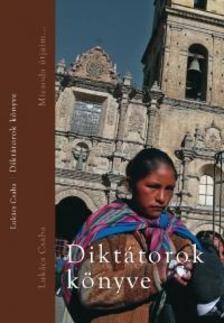 Lukács Csaba - Diktátorok könyve
