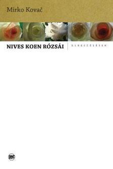 Mirko Kivač - Nives Koen rózsái - Elbeszélések