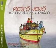REJTŐ JENŐ - AZ ELVESZETT CIRKÁLÓ - HANGOSKÖNYV - (1CD)