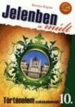 KOSZTYU BRIGITTA - Jelenben a múlt - Történelem tankönyv szakiskolásoknak 10.o. PD-307