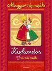 Magyar népmesék: Kiskondás és más mesék<!--span style='font-size:10px;'>(G)</span-->