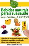 Olivier Rebiere Cristina Rebiere, - Bebidas naturais para a sua saúde [eKönyv: epub,  mobi]