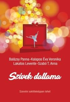 Balázsy Panna - Kalapos Éva Veronika - Lakatos Levente - Szabó T. Anna - Szívek dallama - Szeretni sokféleképpen lehet [eKönyv: epub, mobi]