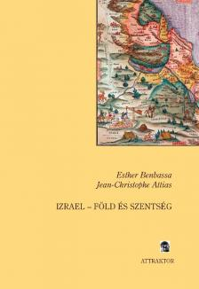 BENBASSA, ESTHER-ATTIAS, JEAN- - IZRAEL - FÖLD ÉS SZENTSÉG ***