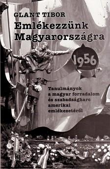 Glant Tibor - EMLÉKEZZÜNK MAGYARORSZÁGRA 1956 #