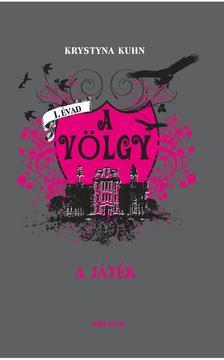 Krystyna Kuhn - A völgy 1.kötet: A játék