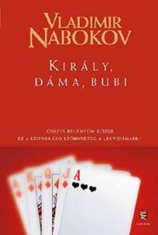 Vladimir Nabokov - Király, dáma, bubi