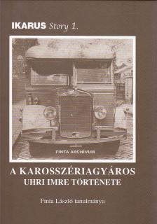 - IKARUS STORY 1. - A KAROSSZÉRIAGYÁROS UHRI IMRE TÖRTÉNETE