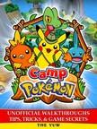 Yuw The - Camp Pokemon Unofficial Walkthroughs Tips,  Tricks & Game Secrets [eKönyv: epub,  mobi]
