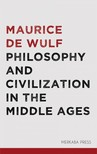 Wulf Maurice de - Philosophy and Civlization in the Middle Ages [eKönyv: epub,  mobi]