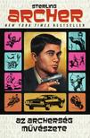 Sterling Archer - Az Archerség művészete - A valaha írt legjobb kézikönyv a kémkedéshez, a stílushoz és a nőkhöz (meg a koktélokhoz)<!--span style='font-size:10px;'>(G)</span-->