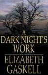 Elizabeth Gaskell - A Dark Night's Work [eKönyv: epub,  mobi]