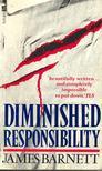 BARNETT, JAMES - Diminished Responsibility [antikvár]