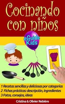 Olivier Rebiere Cristina Rebiere, - Cocinando con ninos [eKönyv: epub, mobi]
