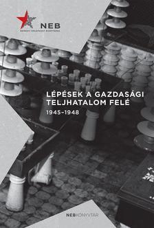 - Lépések a gazdasági teljhatalom felé. 1945-1948