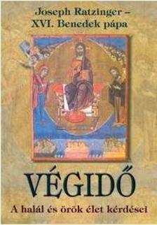 XVI. Benedek pápa - Végidő - A halál és örök élet kérdései