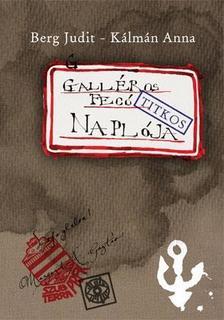 BERG JUDIT-KÁLMÁN ANNA - Galléros Fecó naplója