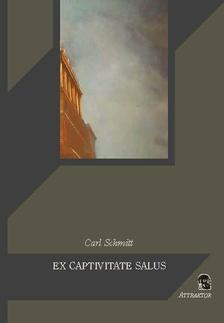 Schmitt, Carl - Ex captivitate salus ***
