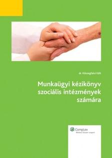 DR. KŐSZEGFALVI EDIT - Munkaügyi kézikönyv szociális intézmények számára [eKönyv: epub, mobi]
